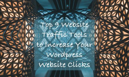Top 9 Website Traffic Tools to Increase Your WordPress Website Clicks