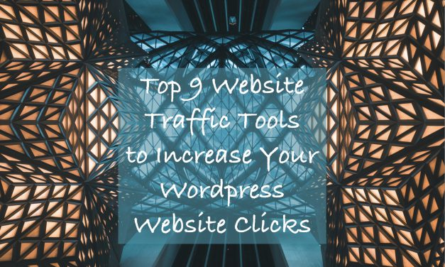 Top 9 Website Traffic Tools to Increase Your WordPress Website Clicks